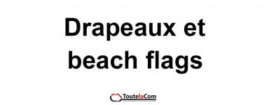 DRAPEAUX ET BEACH FLAGS