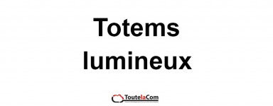 Totems lumineux