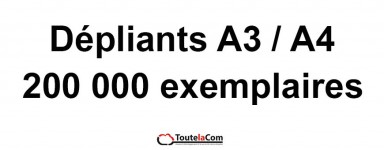 200 000 dépliants A3 ou A4